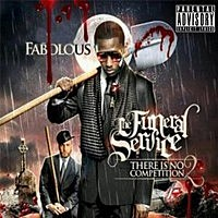 Fabolous, 'There Is No Competition, Pt. 2: The Funeral Service'