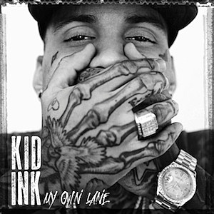 Kid Ink My Own Lane
