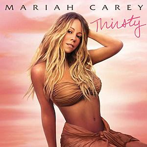 Mariah Carey Thirsty