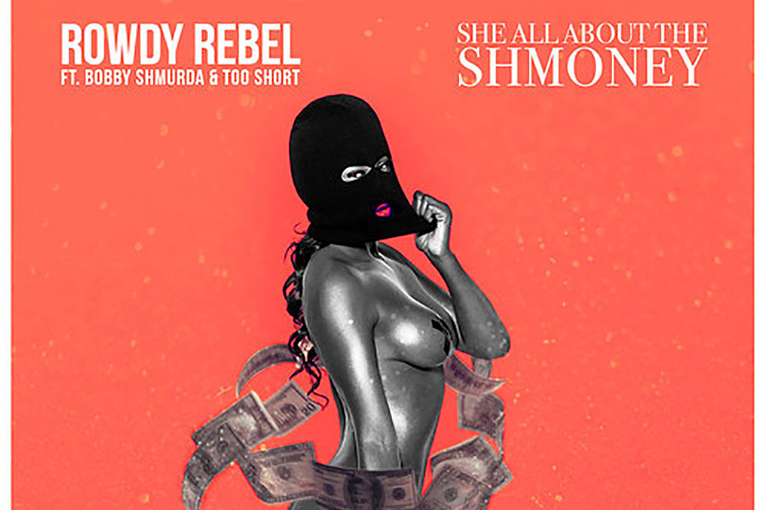 Rowdy Rebel Drops 'She All About the Shmoney' Featuring Bobby Shmurda Too $hort