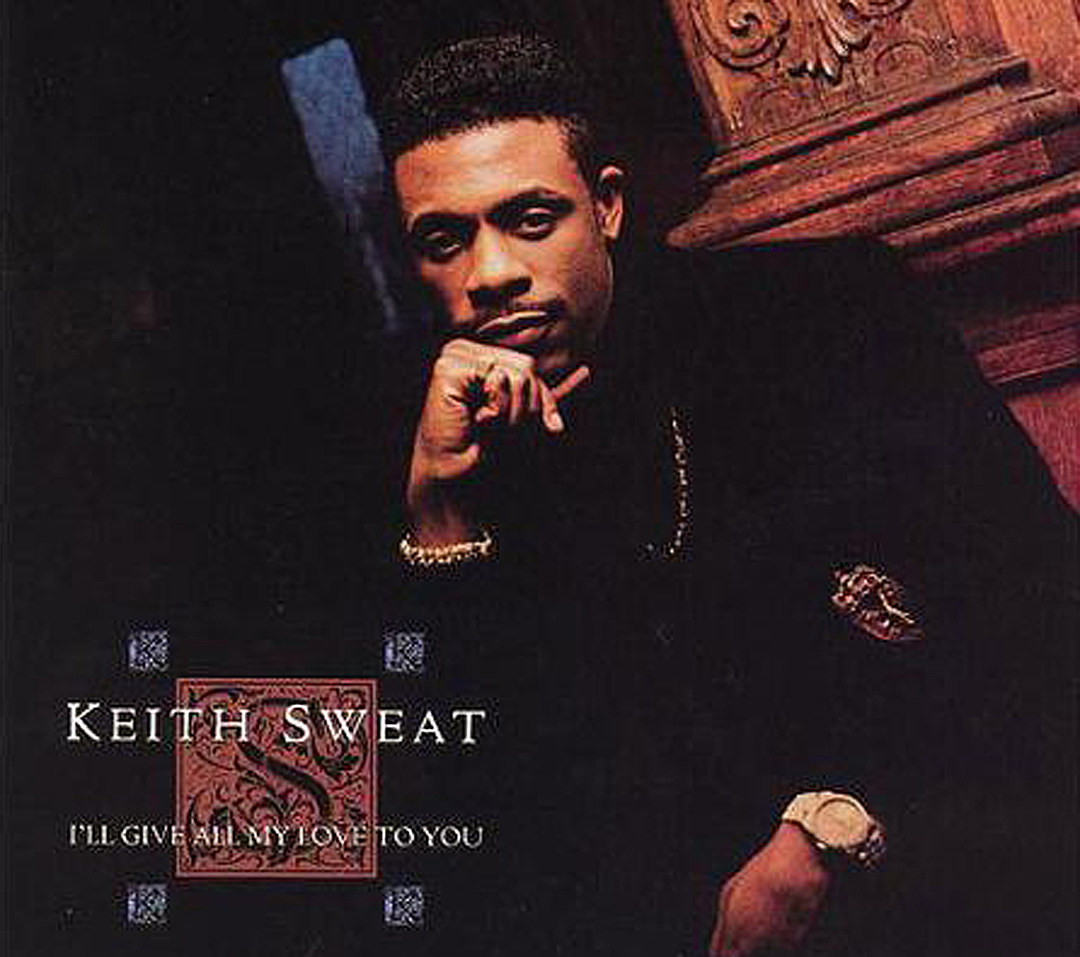 Five Best Songs From Keith Sweat's 'I'll Give All My Love to You' Album