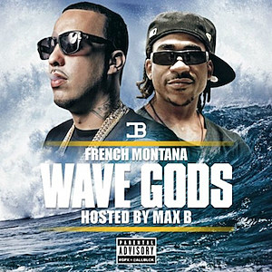 French Montana to Release Wave Gods Mixtape Hosted by Max B news
