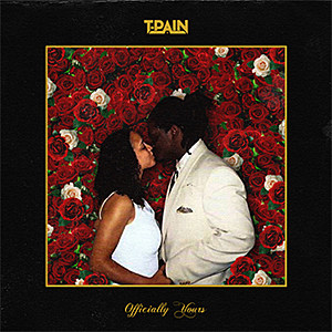 T. Pain Releases a Song for Lovers, 'Officially Yours' news