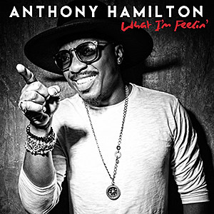 Anthony Hamilton Discusses 'What I'm Feelin,' Fantasia and Working With Young Thug news