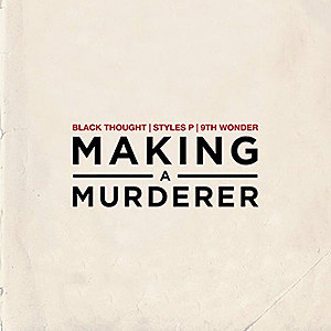 Black Thought Goes Bonkers on 9th Wonder Produced 'Making a Murder' With Styles P news